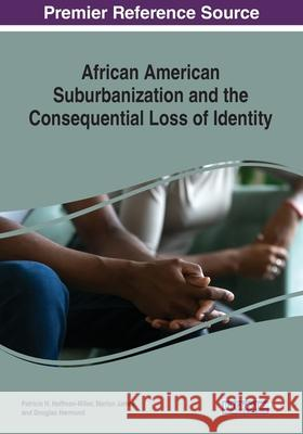 African American Suburbanization and the Consequential Loss of Identity  9781799801672