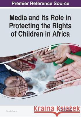 Media and Its Role in Protecting the Rights of Children in Africa  9781799803300
