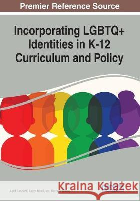 Incorporating LGBTQ+ Identities in K-12 Curriculum and Policy  9781799814054