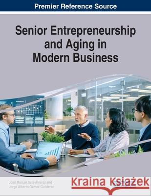 Senior Entrepreneurship and Aging in Modern Business  9781799820208