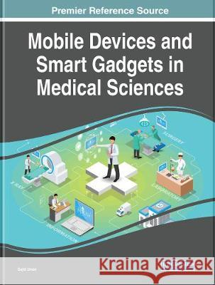 Mobile Devices and Smart Gadgets in Medical Sciences Sajid Umair (The University of Agricultu   9781799825210