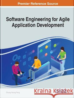 Software Engineering for Agile Application Development Chung-Yeung Pang   9781799825319