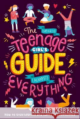 The (Nearly) Teenage Girl's Guide to (Almost) Everything Igloobooks 9781838523879