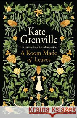 A Room Made of Leaves Kate Grenville   9781838851231
