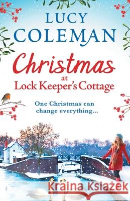 Christmas at Lock Keeper's Cottage Lucy Coleman 9781838890568