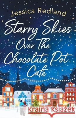 Starry Skies Over The Chocolate Pot Cafe Jessica Redland 9781838891381