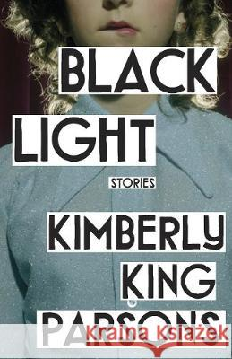 Black Light Kimberly King Parsons (author)   9781838951290