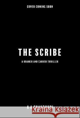 The Scribe A A Chaudhuri   9781839010019 Endeavour Media