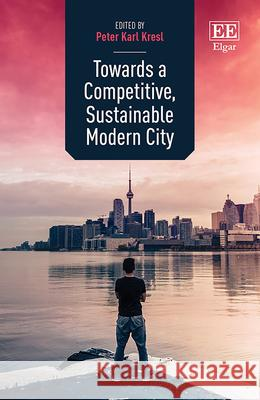Towards a Competitive, Sustainable Modern City Peter K. Kresl   9781839107474
