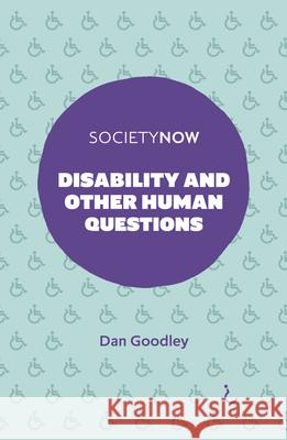 Disability and Other Human Questions Dan Goodley 9781839827075
