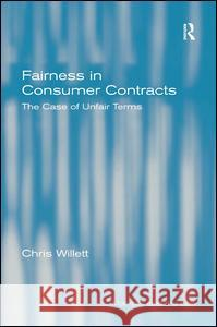 Fairness in Consumer Contracts: The Case of Unfair Terms Chris Willett 9781840144925
