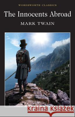 The Innocents Abroad: Or the New Pilgrim's Progress Twain Mark 9781840226362