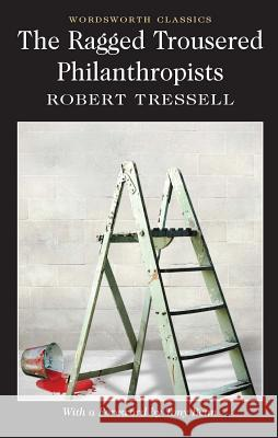 Ragged Trousered Philanthropists Robert Tressell 9781840226829