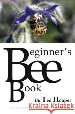 The Beginner's Bee Book Hooper, Ted|||Bruyn, Clive De|||Thomas, Margaret 9781840336214