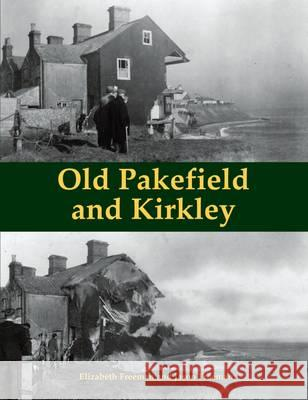 Old Pakefield and Kirkley  Freeman, Elizabeth|||Freeman, Jason 9781840336993