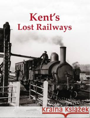 Kent's Lost Railways   9781840337242