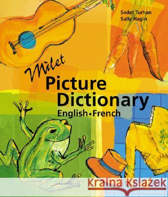 Milet Picture Dictionary (English-French) Sedat Turhan Sedat Turhan Sally Hagin 9781840593525