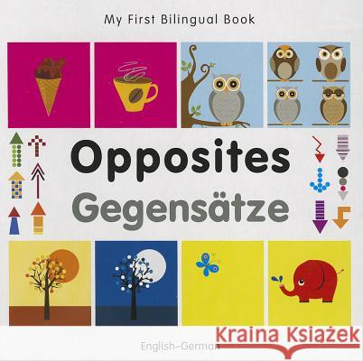 My First Bilingual Book - Opposites: English-german   9781840597370