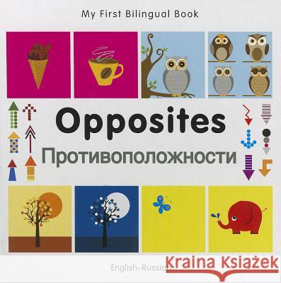 My First Bilingual Book -  Opposites (English-Russian)   9781840597424
