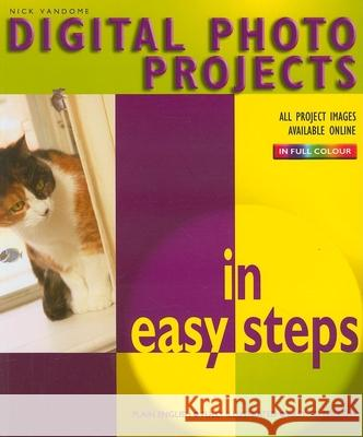 Digital Photo Projects in Easy Steps  9781840782684