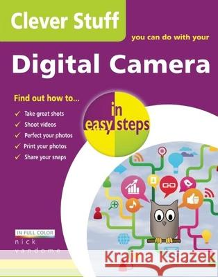 Clever Stuff You Can Do with Your Digital Camera in Easy Steps Vandome, Nick 9781840785678 In Easy Steps
