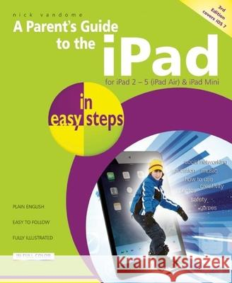 Parent's Guide to the iPad in easy steps : Covers iOS 7 Nick Vandome 9781840786118 In Easy Steps