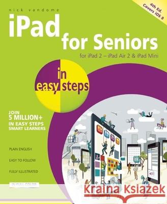 iPad for Seniors in Easy Steps : Covers iOS 8 Nick Vandome 9781840786378 In Easy Steps