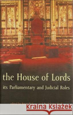 The House of Lords: Its Parliamentary and Judicial Roles Brice Dickson Paul Carmichael 9781841130200
