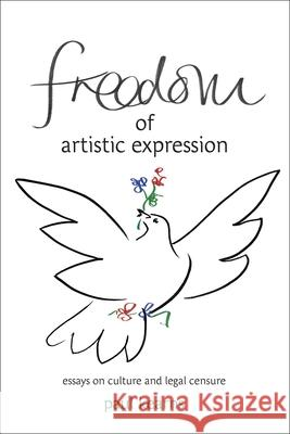 Freedom of Artistic Expression: Essays on Culture and Legal Censure Paul Kearns 9781841130804