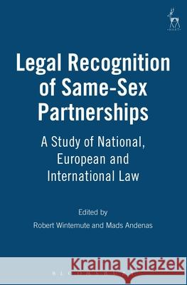 Legal Recognition of Same-Sex Partnerships: A Study of National, European and International Law  9781841131382