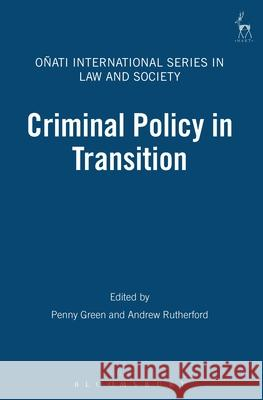 Criminal Policy in Transition Penny Green Andrew Rutherford 9781841131887 Hart Publishing (UK)