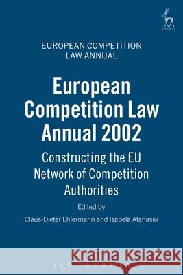 European Competition Law Annual 2002 Claus Dieter Ehlermann Isabela Atanasiu 9781841133669