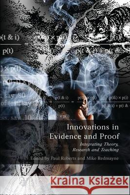 Innovations in Evidence and Proof: Integrating Theory, Research and Teaching  9781841137063