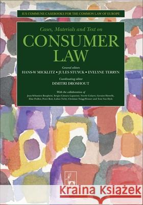Consumer Law : Ius Commune Casebooks for a Common Law of Europe Hans-W Micklitz Jules Stuyck Evelyn Terryn 9781841137490