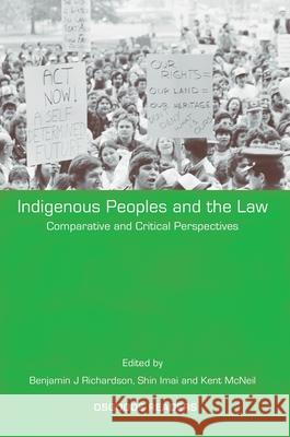 Indigenous Peoples and the Law : Comparative and Critical Perspectives Richardson 9781841137957