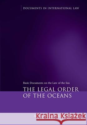 The Legal Order of the Oceans : Basic Documents on the Law of the Sea  9781841138237