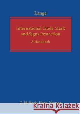 International Trade Mark and Signs Protection: A Handbook Paul Lange 9781841139005