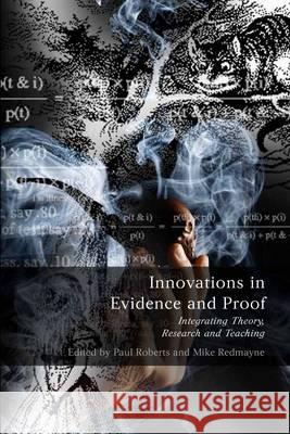 Innovations in Evidence and Proof: Integrating Theory, Research and Teaching  9781841139784