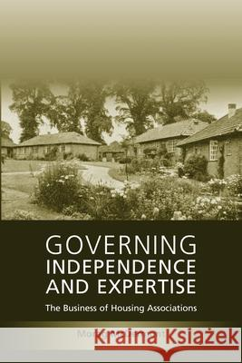 Governing Independence and Expertise: The Business of Housing Associations Morag Mcdermont 9781841139890