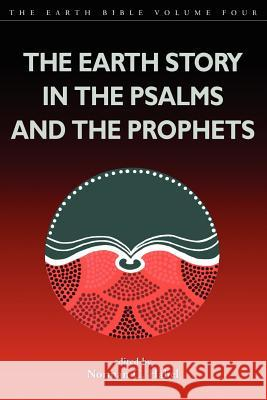 Earth Story in the Psalms and the Prophets Norman Habel 9781841270876