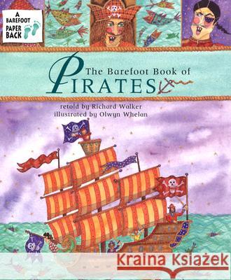 The Barefoot Book of Pirates [With CD] Richard Walker Olwyn Whelan 9781841481319