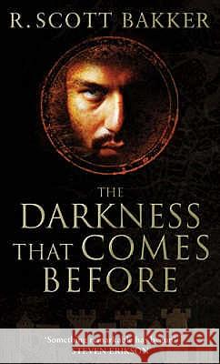 Darkness That Comes Before R Scott Bakker 9781841494081
