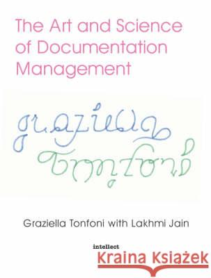 ART AND SCIENCE OF DOCUMENTATION MANAGEMENT Graziella Tonfoni Lakhmi Jain 9781841500720