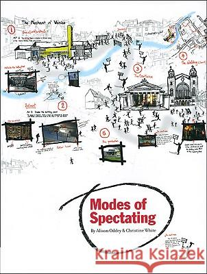 Modes of Spectating Alison Oddey Christine White 9781841502397 Intellect (UK)