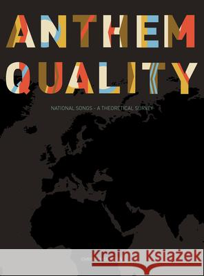 Anthem Quality: National Songs - A Theoretical Survey Christopher Kelen 9781841507378