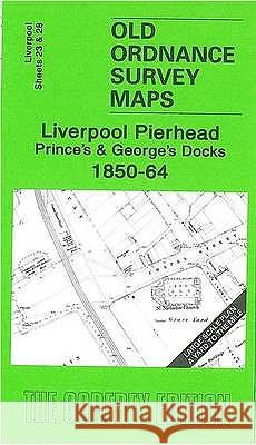 Liverpool Pierhead, Prince's and George's Docks 1850-64 : Liverpool Sheets 23 and 28 Kay Parrott 9781841519111