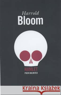 Hamlet: Poem Unlimited Harold Bloom   9781841954615