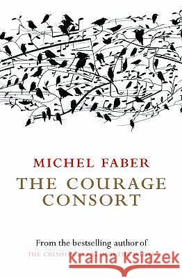COURAGE CONSORT Michel Faber 9781841955346