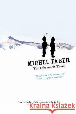 Fahrenheit Twins and Other Stories Michel Faber 9781841957777