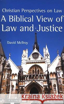 A Biblical View of Law and Justice David McIlroy 9781842272671